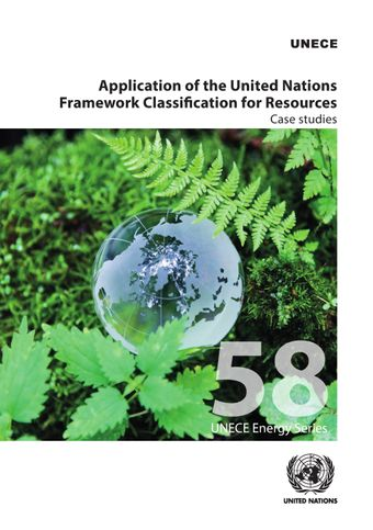image of Application of the United Nations Framework Classification for Resources: Case Studies