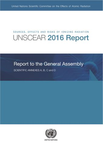 image of Sources, Effects and Risks of Ionizing Radiation, United Nations Scientific Committee on the Effects of Atomic Radiation (UNSCEAR) 2016 Report