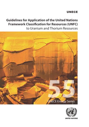 image of Guidelines for Application of the United Nations Framework Classification for Resources (UNFC) to Uranium and Thorium Resources