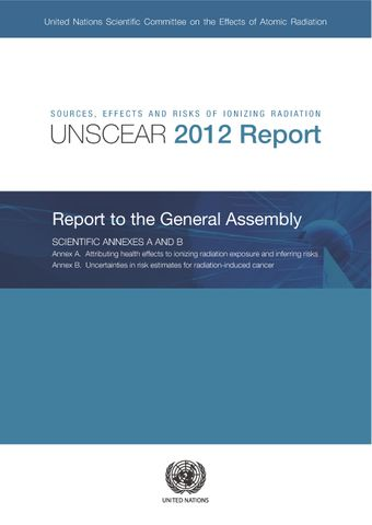 image of Sources, Effects and Risks of Ionizing Radiation, United Nations Scientific Committee on the Effects of Atomic Radiation (UNSCEAR) 2012 Report
