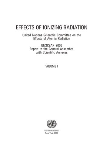 image of Effects of Ionizing Radiation, United Nations Scientific Committee on the Effects of Atomic Radiation (UNSCEAR) 2006 Report, Volume I