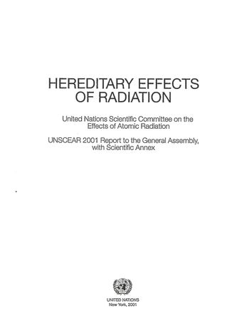 image of Hereditary Effects of Radiation, United Nations Scientific Committee on the Effects of Atomic Radiation (UNSCEAR) 2001 Report