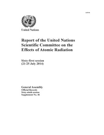 image of Report of the United Nations Scientific Committee on the Effects of Atomic Radiation (UNSCEAR) 2014