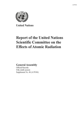 image of Report of the United Nations Scientific Committee on the Effects of Atomic Radiation (UNSCEAR) 2004