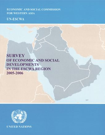 image of Survey of Economic and Social Developments in the ESCWA Region 2005-2006